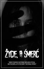 Życie, a śmierć autorstwa EmDziak