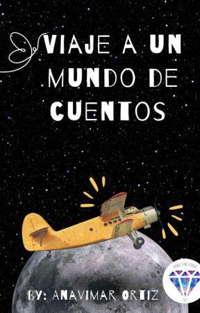 Viaje a un mundo de cuentos  by anavimarortiz
