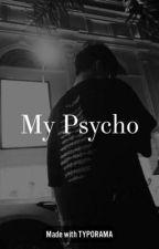 My psycho  by Lovelysher