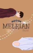 MELRIAN by BungaZahwa03