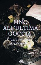 Fino all'ultima goccia (Coverciano boyfriends)  by Likethecolorblue