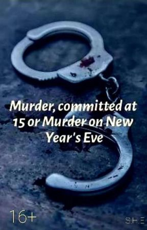 Mirder, committed at 15 or Murder on New Year's Eve [ЗАКОНЧЕНО] by minfomin