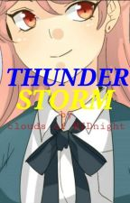 THUNDERSTORM (RemiXM!Reader) by CloudsOfMidnight