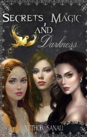 Secrets, Magic And Darkness    Tales Of Magic #1 by Author_Sanali