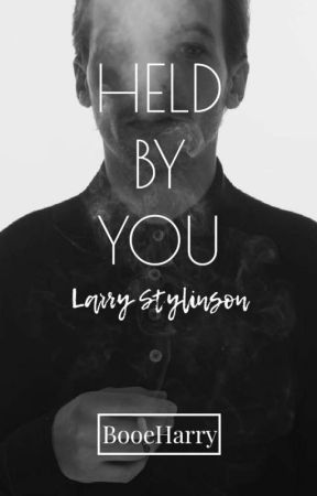 Held by you -Larry Stylinson by BooeHarry