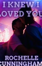 I Knew I Loved You by writerchelle