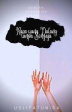 Rasa yang Datang tanpa Sengaja (Senandika) by Uslifatunisa_ifhaa