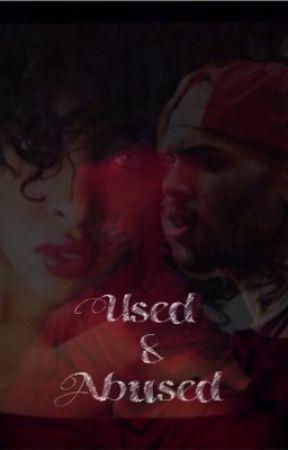 Used & Abused. (editing) by lightskined_princess