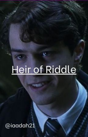 Heir of Riddle (Tom Riddle Fanfic) by iaadah21