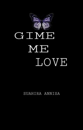 GIVE ME LOVE by SuahiraAnnisa
