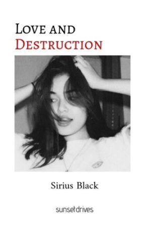 LOVE AND DESTRUCTION ❤︎ SIRIUS BLACK by maybankxlove