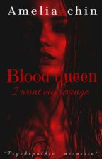 BLOOD QUEEN by Amelia_Chin
