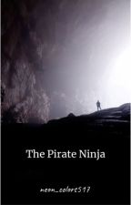 The Pirate Ninja by neon_colors517