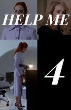 HELP ME PART FOUR by VennysAssistant