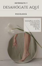Infórmate y desahógate aquí - Psicología by just_symphony