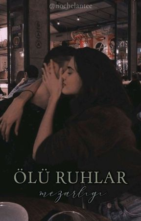 ÖLÜ RUHLAR MEZARLIĞI  by nochelantee