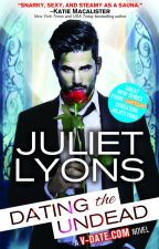 Dating the Undead ✔️[WATTPAD VERSION] by julietlyons