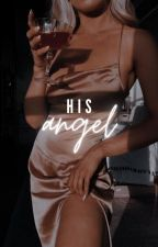HIS angel by sugarxh0e