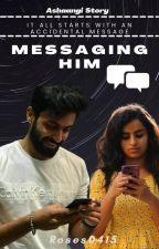 Messaging Him | Ashwin | Sivaangi by Roses0415