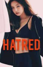 Hatred | CHAENNIE 🔞  by roses_bears