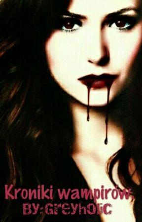 Kroniki wampirów. by Greyholic