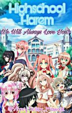 We Will Always Love You!~ [Highschool Harem] by StoryTeller_Mangle