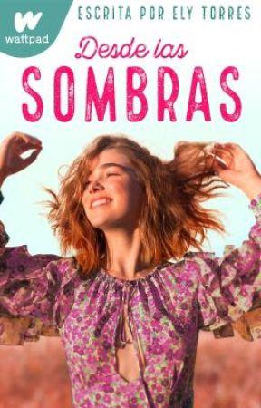 Desde Las Sombras © by elytorrxs