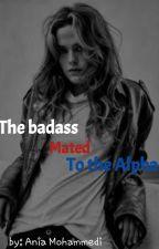 The Badass Mated To The Alpha by Ania_mugiwara