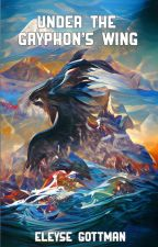 Under the Gryphon's Wing by Talyrwiin