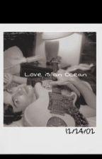 Love is an Ocean by Meltook