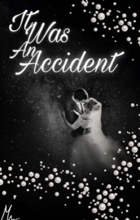 It was an Accident... by Manna4459