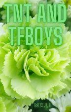 TNT and TFboys one-shots Pt.2 by prtgadim