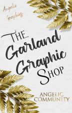 The Garland Graphic Shop || The Angelic Community by _angelic_butterfly_
