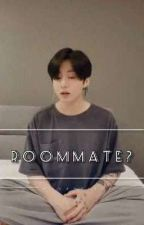Roommate? || Jungkook X Female Readers || [ONGOING] by wonderrtae