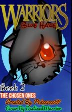 Warriors -The Chosen Ones- ~Blue Haze~ (discontinued, being remade) by Pokeevee101