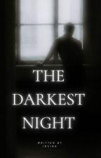 THE DARKEST NIGHT by Irvina19