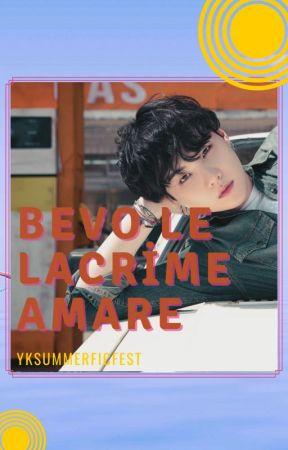 Bevo Le Lacrime Amare by yksummerficfest