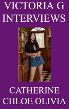 Victoria G Interviews Catherine Chloe Olivia by HelloVictoriaG
