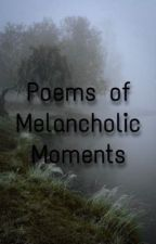 Poems of Melancholic Moments by Glitch77