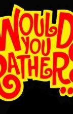 Would You Rather Book 1 by DarkLord_Man
