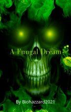 A Fungal Dream by Biohazzard2021