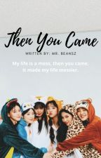 Then You Came   (G)I-dle x reader by mrbeansz
