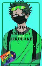 From America- Dekubaku by cheokii
