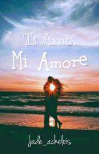 Ti Amo, Mi Amore by Jade_achelois