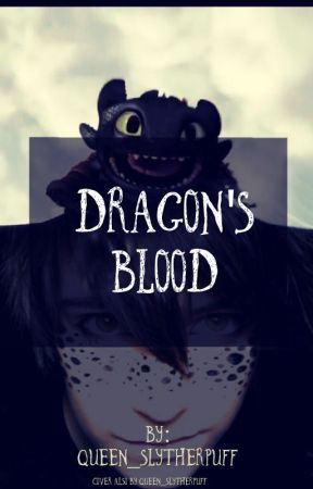 Dragon's Blood (Human Toothless x female!reader) by Queen_Slytherpuff