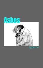 || Ashes || Unholy Blood Fanfic || by 6265AKIRA