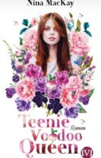 Teenie Voodoo Queen ~Leseprobe~ von NinaMacKay