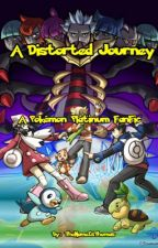 A Distorted Journey [a Pokémon Platinum fanfic] by TheNameIsThomas