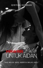 Mawar Putih Untuk Aidan by qisyalopez