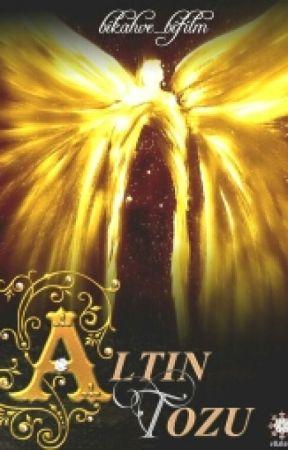 Altın Tozu(Tamamlandı) by bikahve_bifilm
